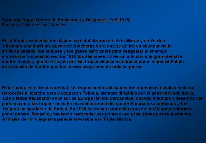 Segunda etapa: Guerra de Posiciones y Desgaste (1915-1916)