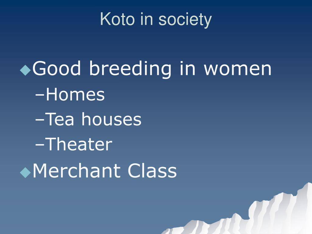 Koto in society