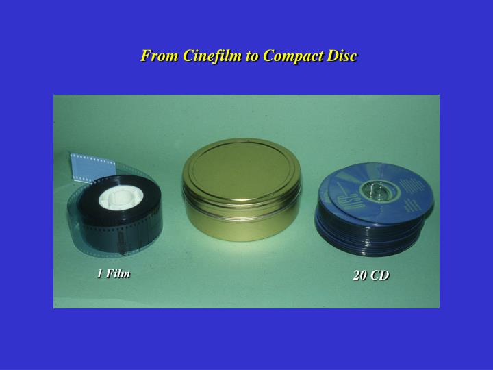 From Cinefilm to Compact Disc