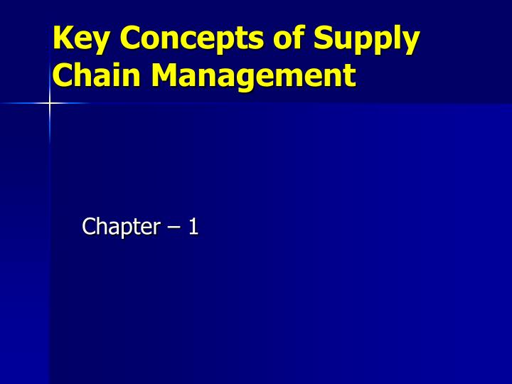 key concepts of supply chain management n.