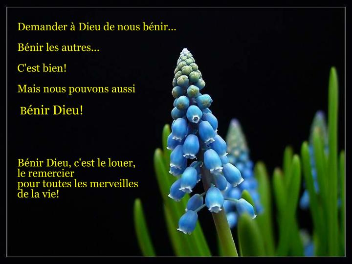 Demander à Dieu de nous bénir...