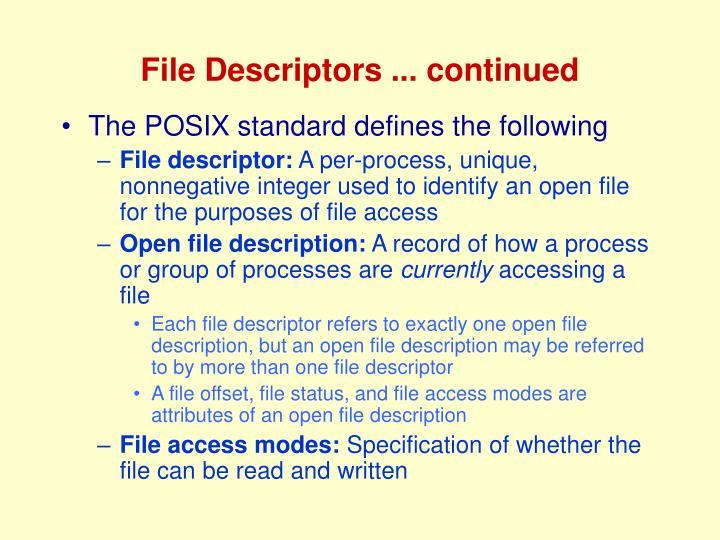 File Descriptors ... continued