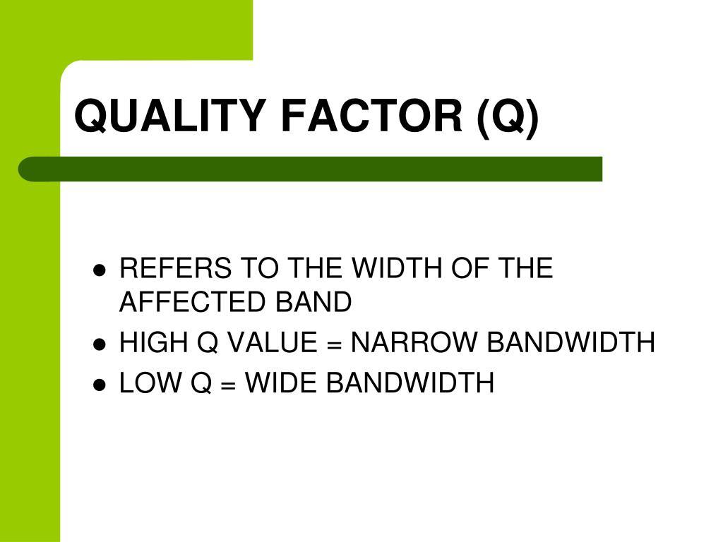 QUALITY FACTOR (Q)