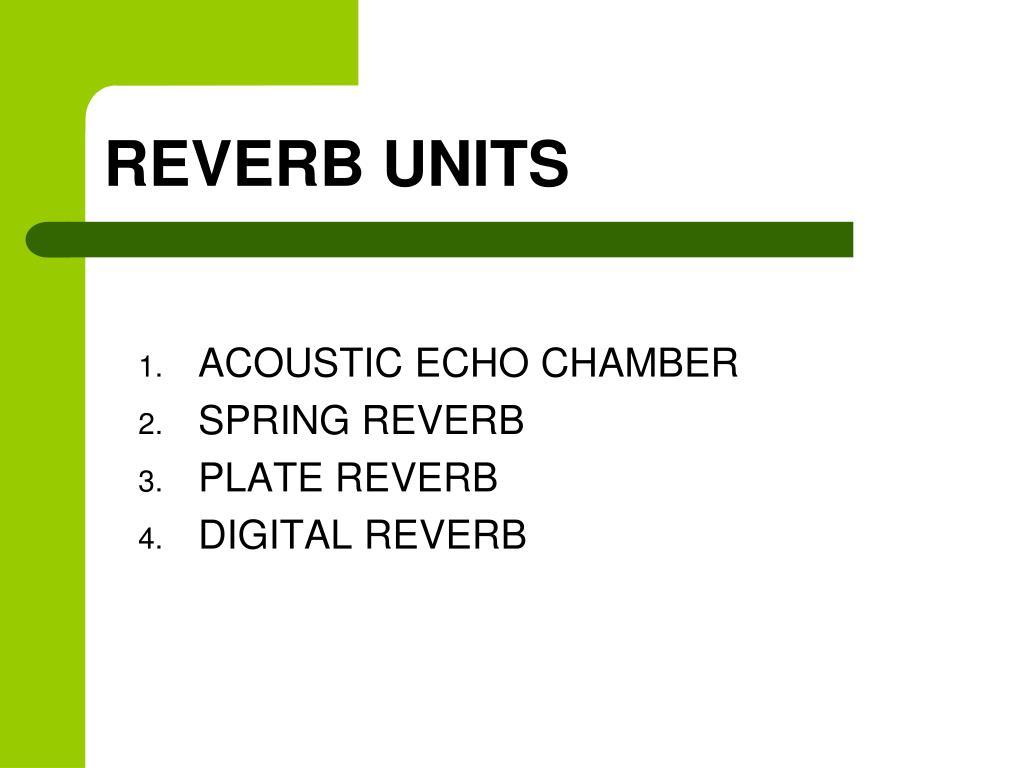 REVERB UNITS