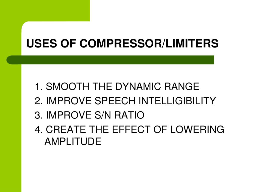 USES OF COMPRESSOR/LIMITERS
