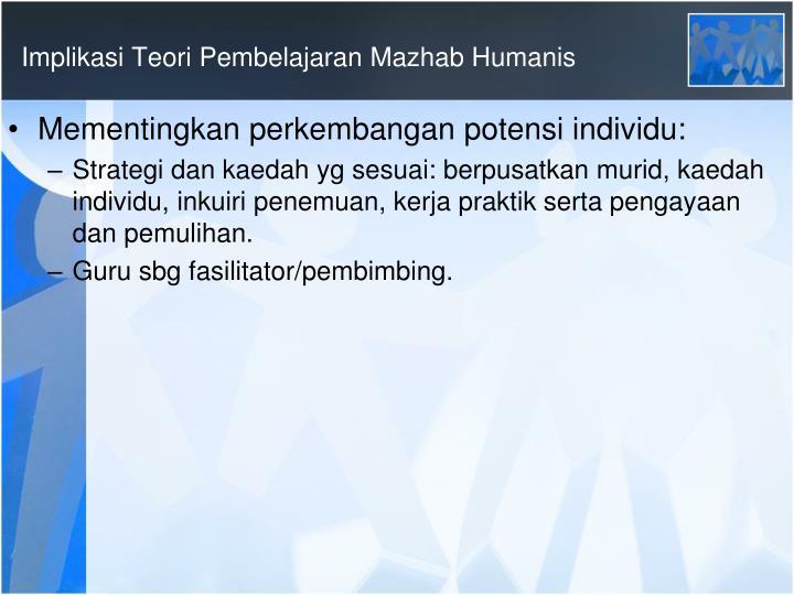 Implikasi Teori Pembelajaran Mazhab Humanis