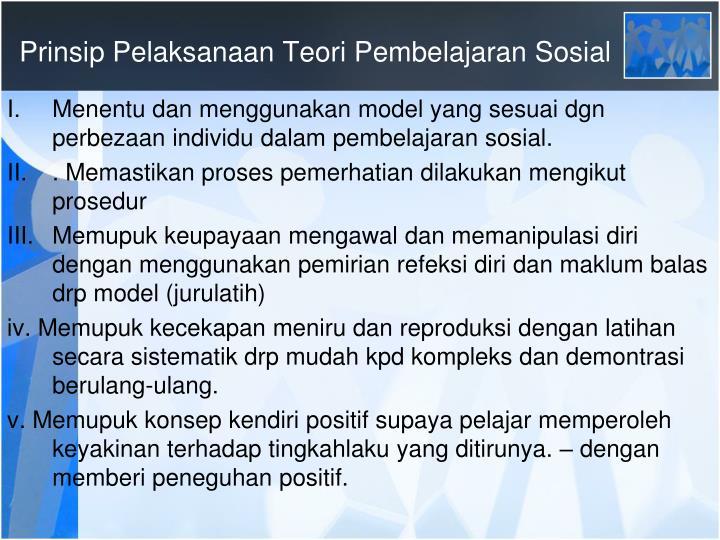 Prinsip Pelaksanaan Teori Pembelajaran Sosial