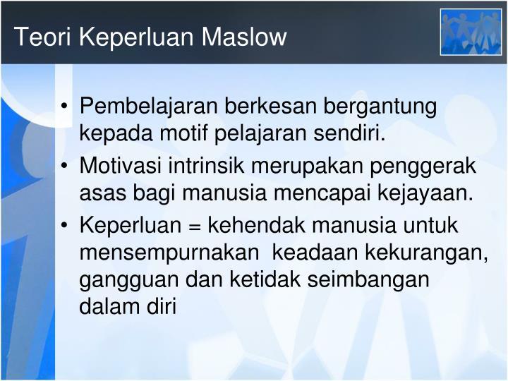 Teori Keperluan Maslow