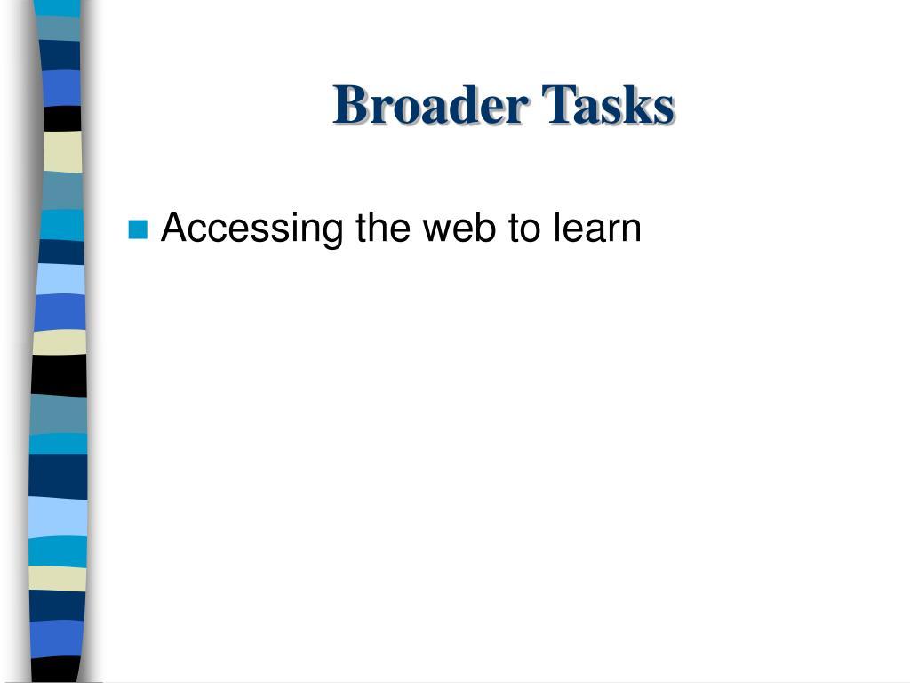 Broader Tasks