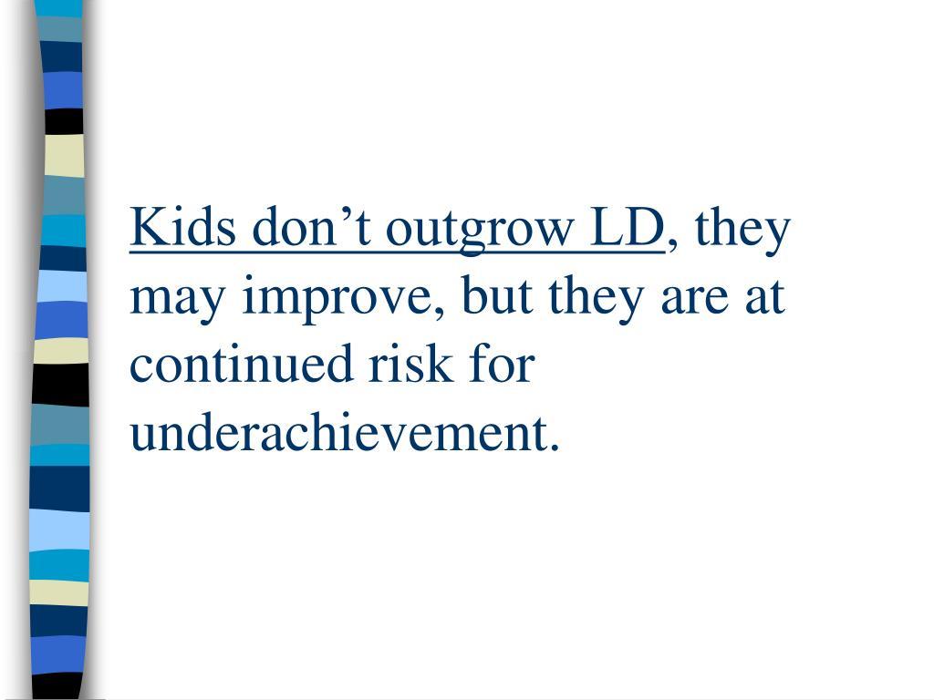 Kids don't outgrow LD