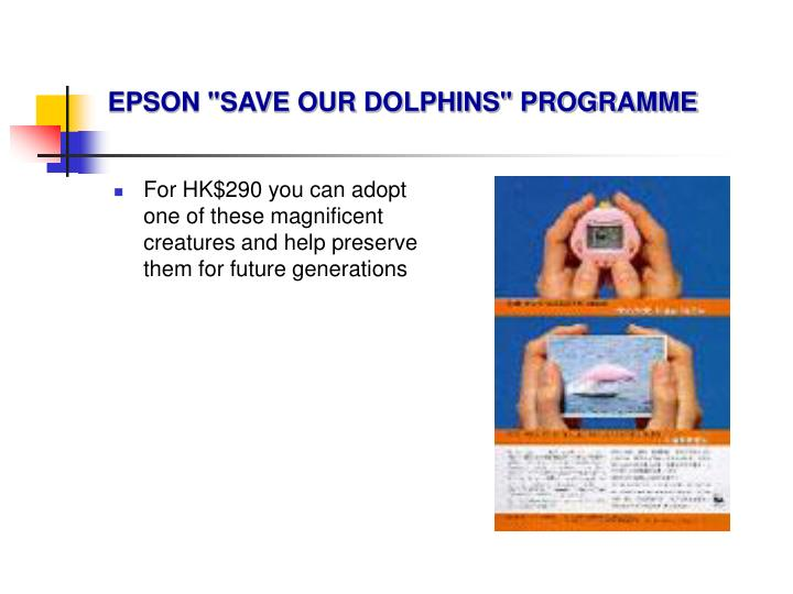 """EPSON """"SAVE OUR DOLPHINS"""" PROGRAMME"""