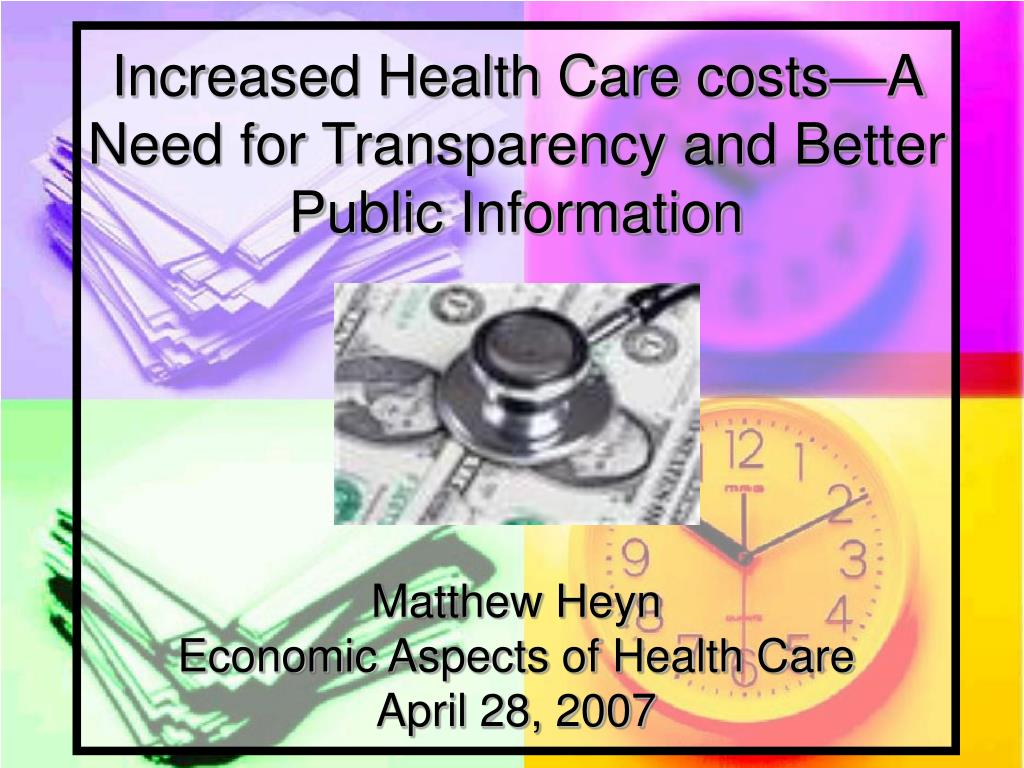 Increased Health Care costs—A Need for Transparency and Better Public Information
