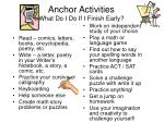 anchor activities what do i do if i finish early