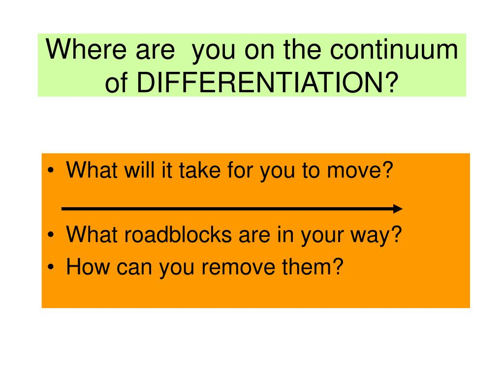 Where are  you on the continuum of DIFFERENTIATION?