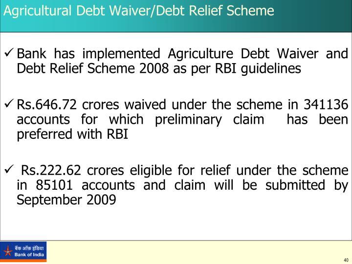 Agricultural Debt Waiver/Debt Relief Scheme