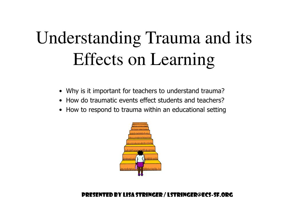 understanding trauma and its effects on learning l.