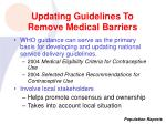 updating guidelines to remove medical barriers