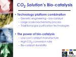 co 2 solution s bio catalysis