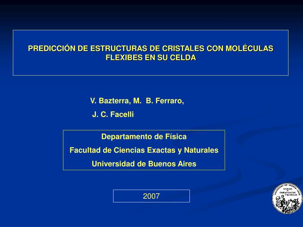 PREDICCIÓN DE ESTRUCTURAS DE CRISTALES CON MOLÉCULAS FLEXIBES EN SU CELDA