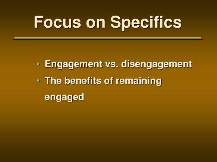Engagement vs. disengagement