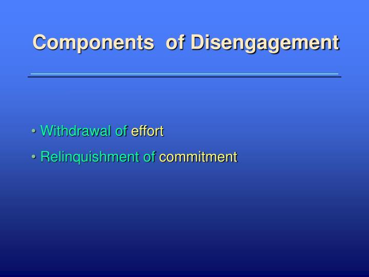 Components  of Disengagement