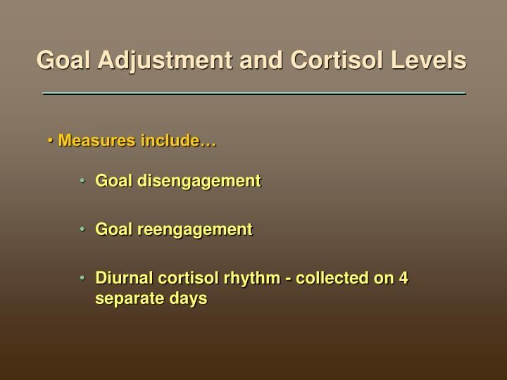 Goal Adjustment and Cortisol Levels