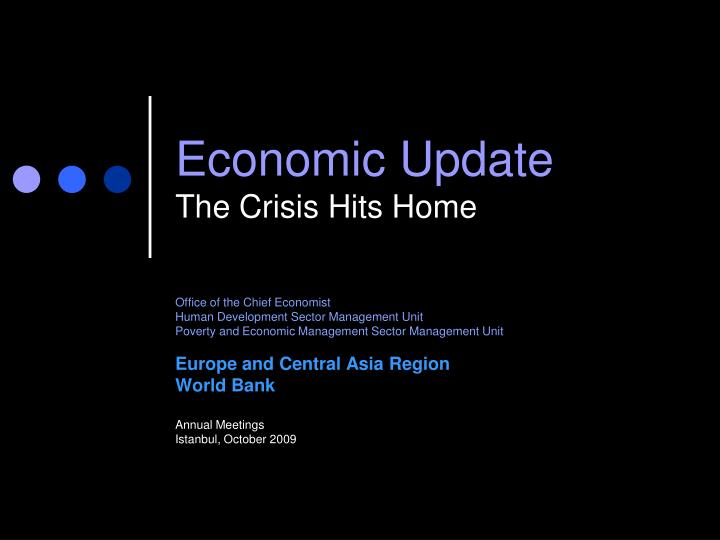 Economic update the crisis hits home