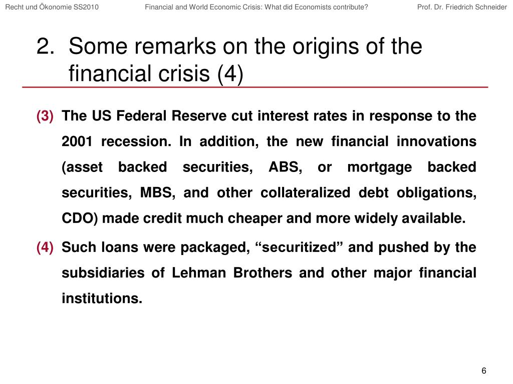 Some remarks on the origins of the financial crisis (4)