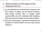 some remarks on the origins of the financial crisis 4