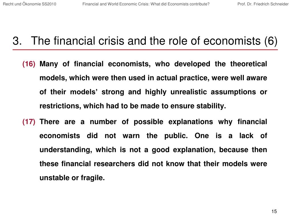 The financial crisis and the role of economists (6)