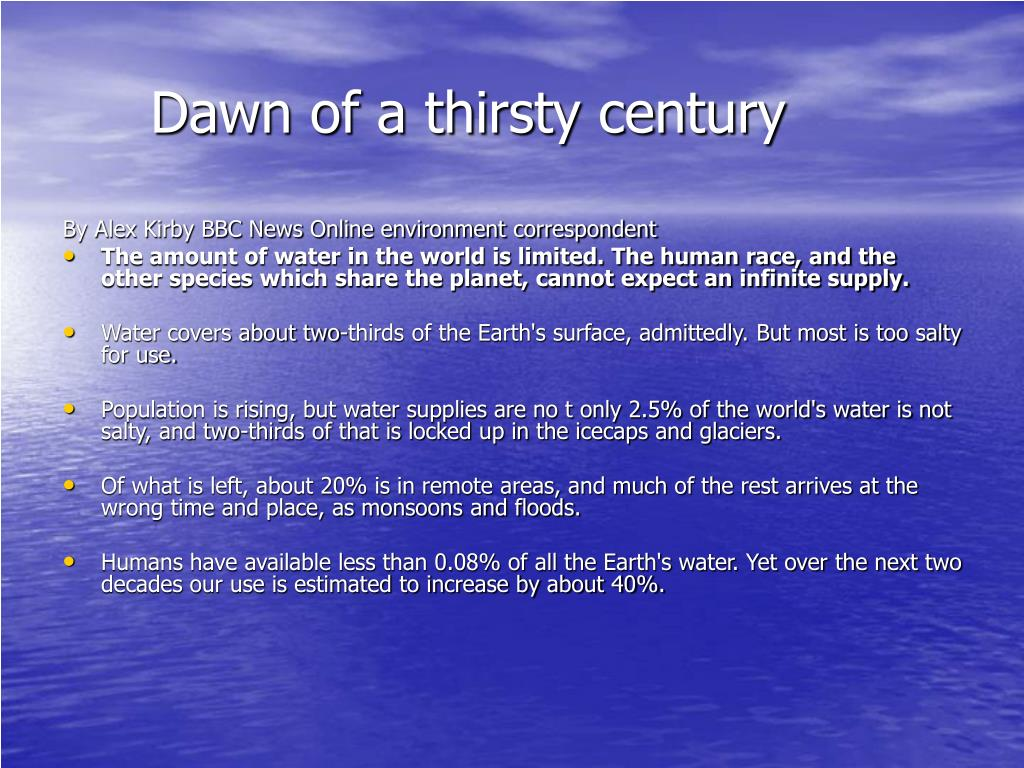 Dawn of a thirsty century