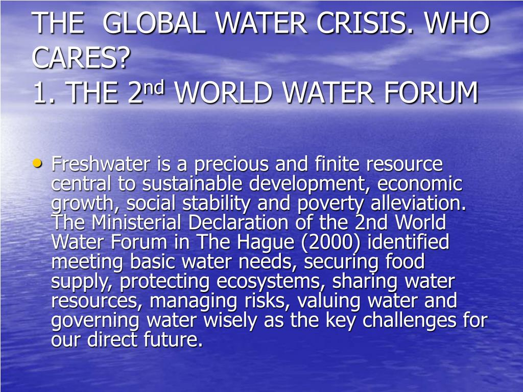 THE  GLOBAL WATER CRISIS. WHO CARES?