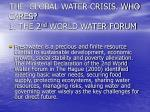 the global water crisis who cares 1 the 2 nd world water forum