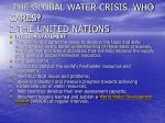 the global water crisis who cares 2 the united nations