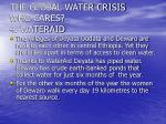 the global water crisis who cares 4 wateraid