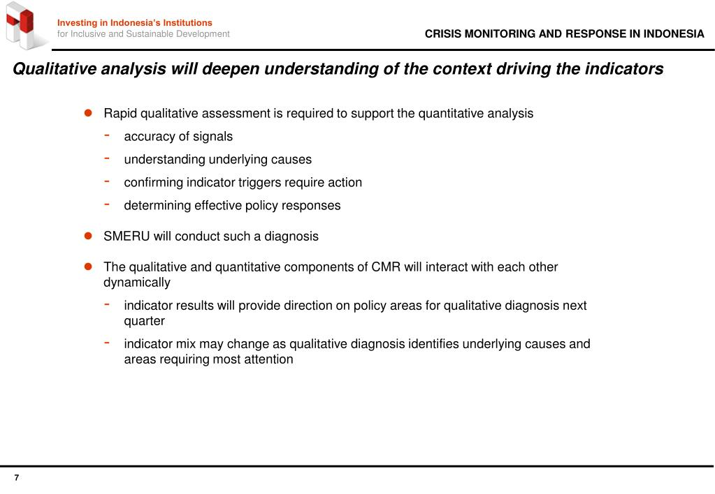 Qualitative analysis will deepen understanding of the context driving the indicators