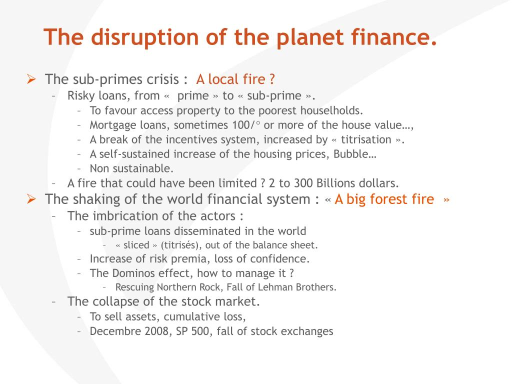 The disruption of the planet finance.