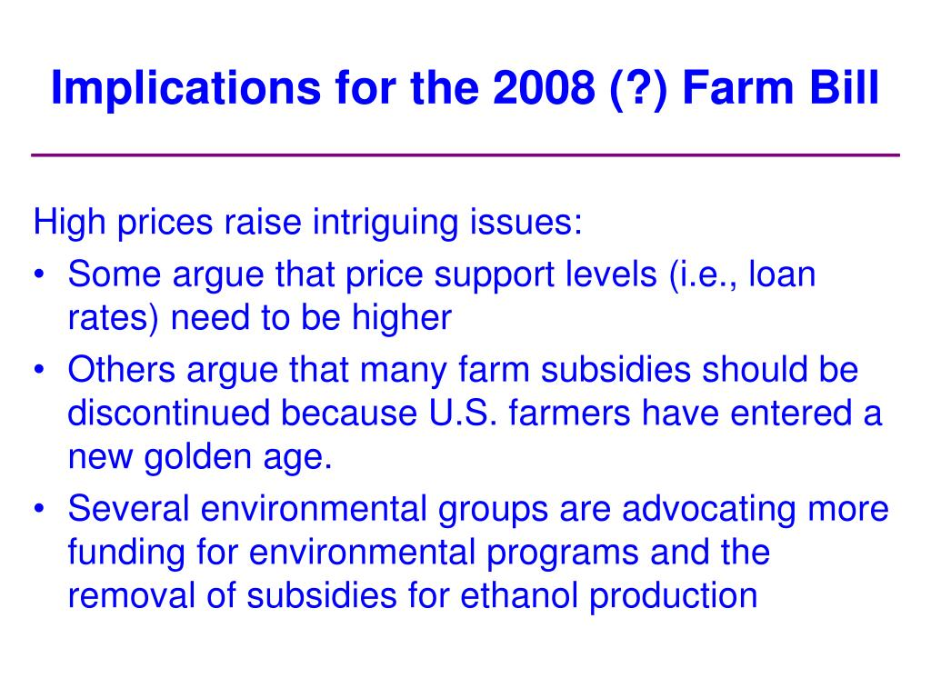 Implications for the 2008 (?) Farm Bill