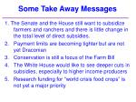some take away messages