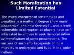 such moralization has limited potential