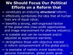 we should focus our political efforts on a reform that