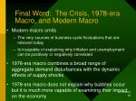 final word the crisis 1978 era macro and modern macro