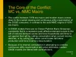 the core of the conflict mc vs nmc macro