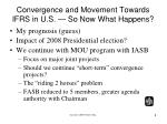 convergence and movement towards ifrs in u s so now what happens