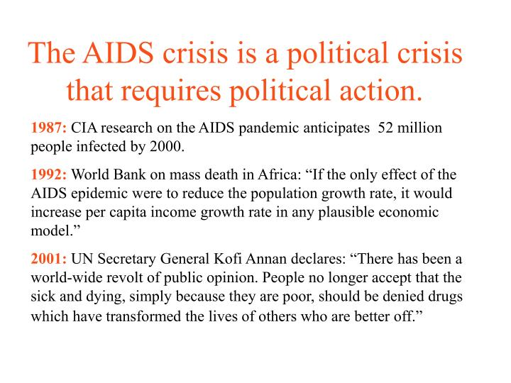 The aids crisis is a political crisis that requires political action