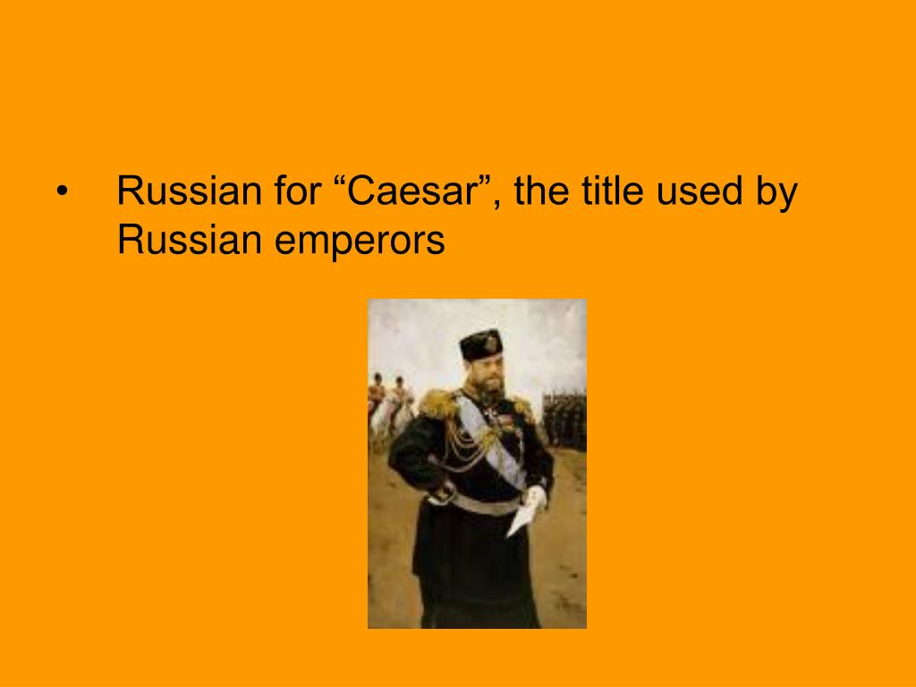 "Russian for ""Caesar"", the title used by Russian emperors"