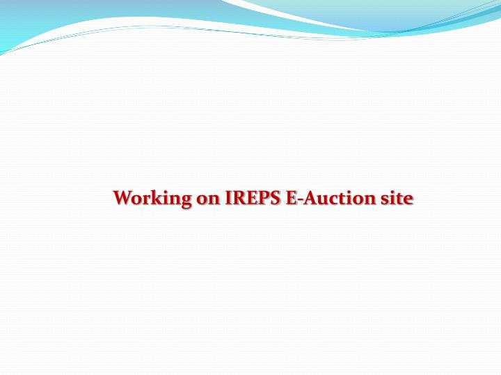 Working on IREPS E-Auction site