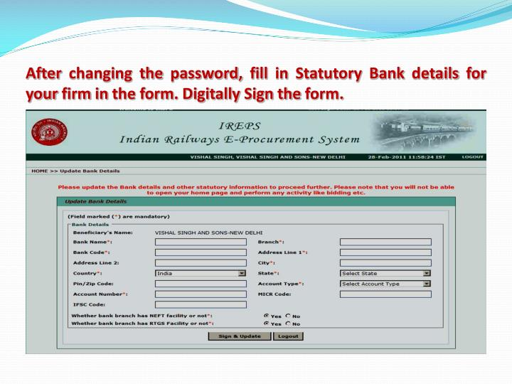 After changing the password, fill in Statutory Bank details for your firm in the form. Digitally Sign the form.