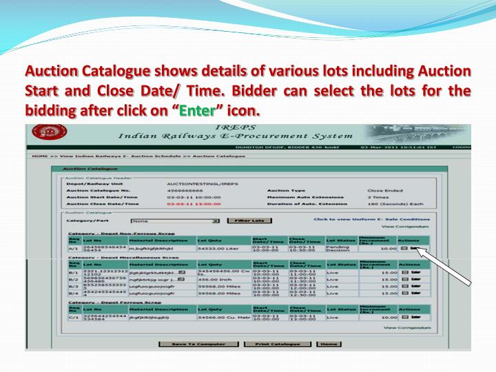 """Auction Catalogue shows details of various lots including Auction Start and Close Date/ Time. Bidder can select the lots for the bidding after click on """""""