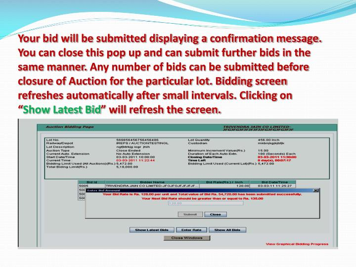 Your bid will be submitted displaying a confirmation message. You can close this pop up and can submit further bids in the same manner.